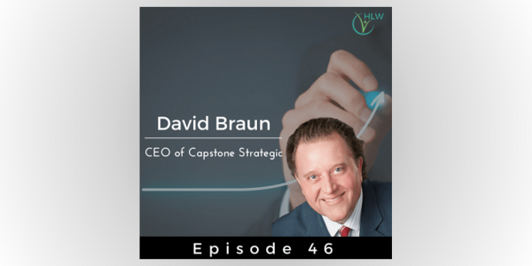 David Braun High Level Wisdom Podcast