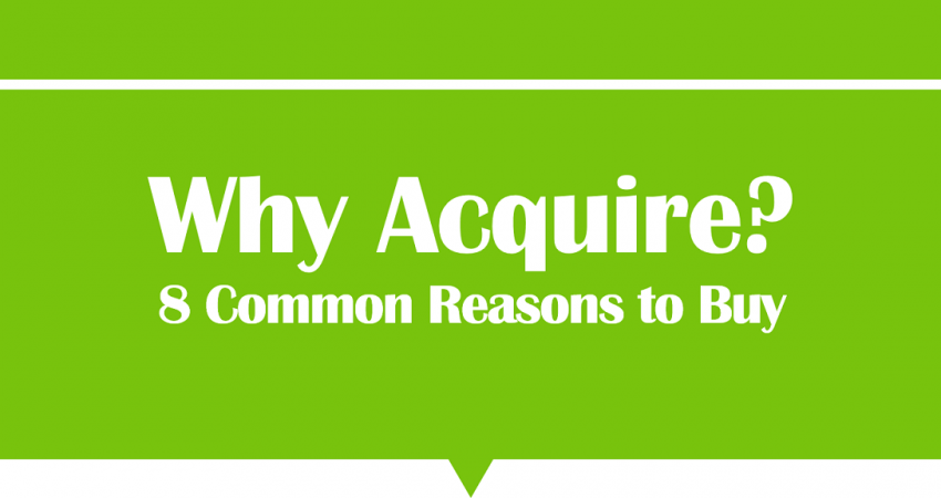 Why Acquire 8 Common Reasons to Buy