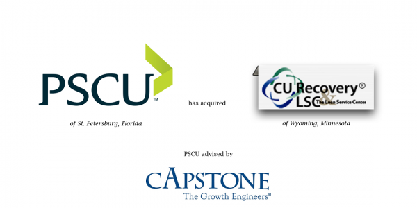 Capstone Guides PSCU Acquisition of CU Recovery and the Loan Service Center