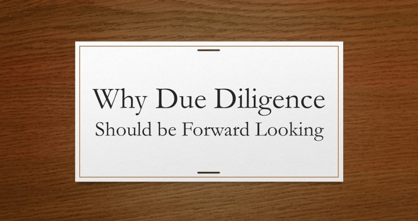 Why Due Diligence Should be Forward Looking